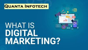 what is digital marketing- QuantaInfotech.com