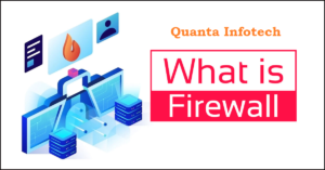 What is Firewall ? Type and How it Works ?
